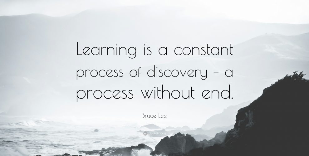 392876-Bruce-Lee-Quote-Learning-is-a-constant-process-of-discovery-a